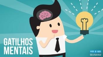 3 gatilhos mentais para você dominar a arte da persuasão e alavancar suas vendas