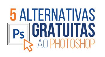 5 alternativas gratuitas ao Photoshop